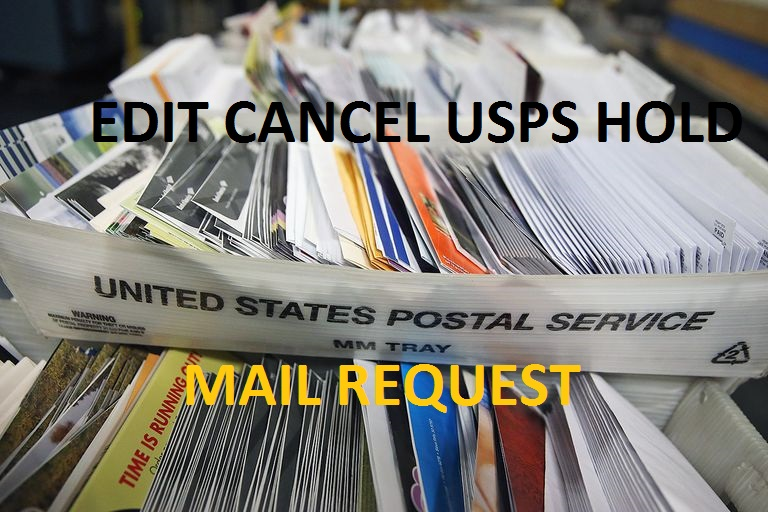 edit cancel usps hold mail request