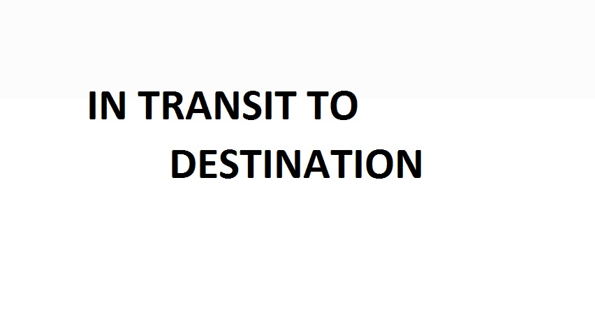 in transit to destination
